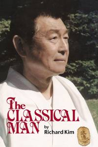 Richard Kim, The Classical Man